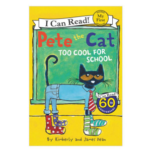 Pete the Cat: Too Cool For School My First Reader
