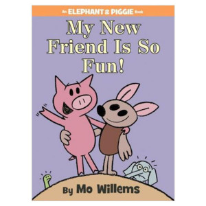 My New Friend is So Fun! An Elephant & Piggie Book