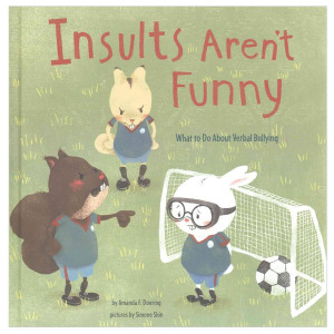 Insults Aren't Funny: What to do..Verbal Bullying