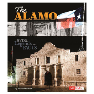 The Alamo: Myths, Legends and Facts