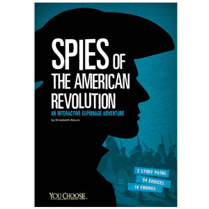 Spies of the American Revolution: You Choose
