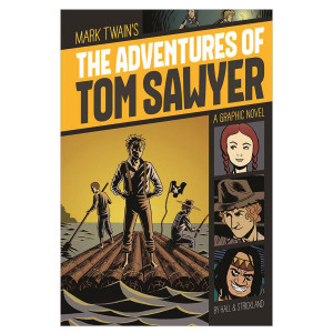 The Adventures of Tom Sawyer: Graphic Novel