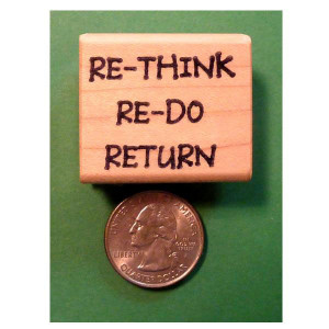 Re-Think, Re-Do, Return Stamp