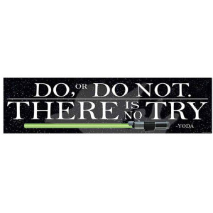 Star Wars Do or Do Not. There is No Try Banner