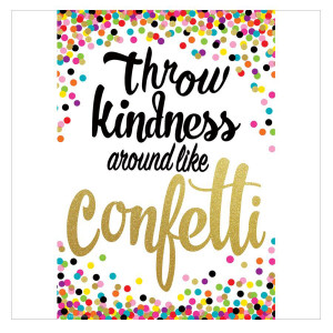 Confetti Throw Kindness Around Like PositivePoster