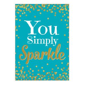 You Simply Sparkle Confetti Positive Poster