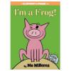 I'm A Frog! An Elephant & Piggie Book