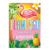 Be a Flamingo in Flock of Pigeons Positive Poster