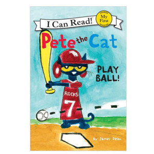 Pete the Cat: Play Ball! My First Reader