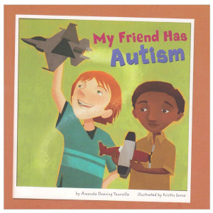 My Friend Has Autism: Friends with Disabilities