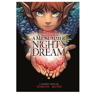 A Midsummer's Night's Dream: The Graphic Novel