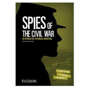 Spies of the Civil War: You Choose