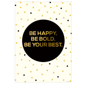 Be Happy. Be Bold. Be Your Best. Poster