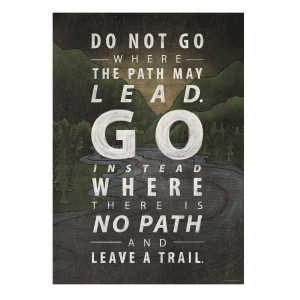 Do Not Go Where The Path Inspire U Poster