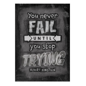 You Never Fail Until You Stop Inspire U Poster