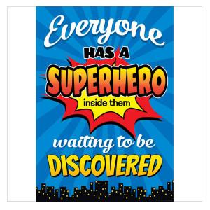 Everyone Has A Superhero Inside Positive Poster