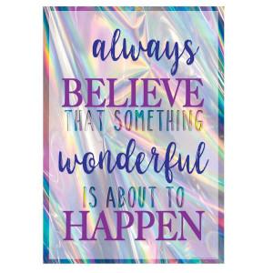 Iridescent Always Believe Positive Poster