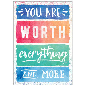 You Are Worth Everything and More Positive Poster