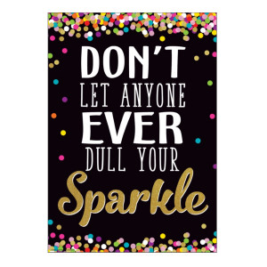 Don't Dull Your Sparkle Confetti Positive Poster