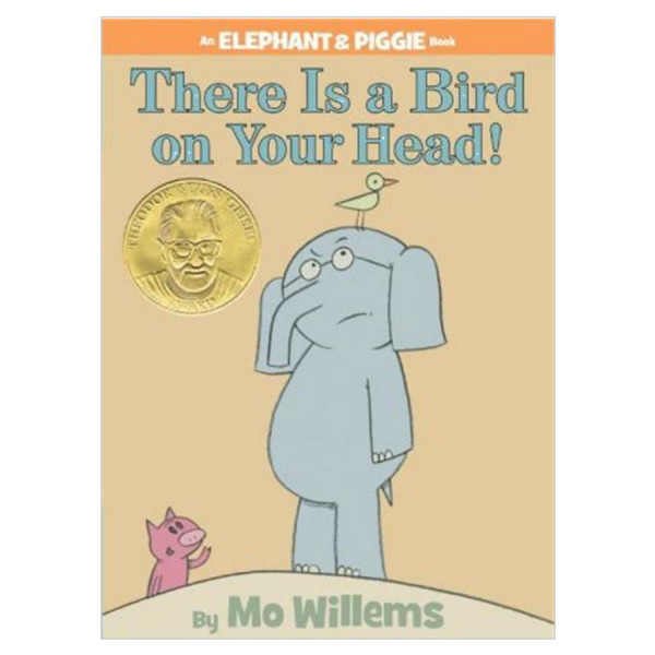 There Is a Bird on Your Head! Elephant & Piggie