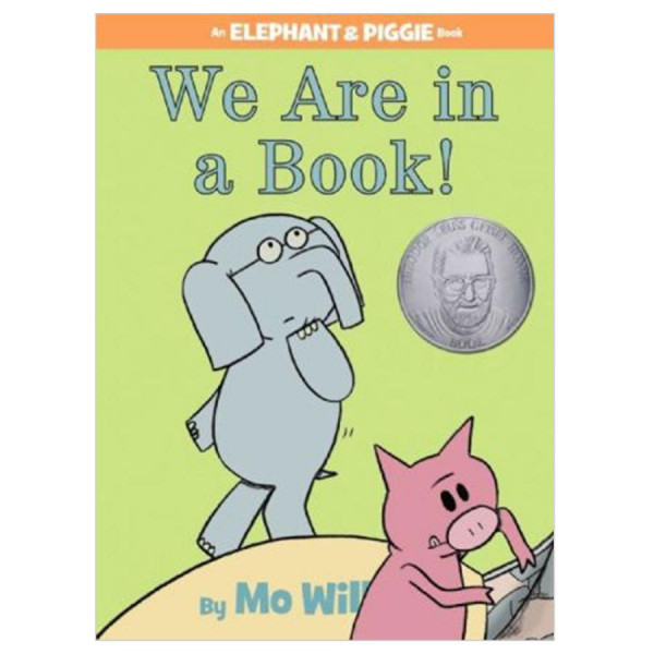 We Are in a Book! An Elephant & Piggie Book