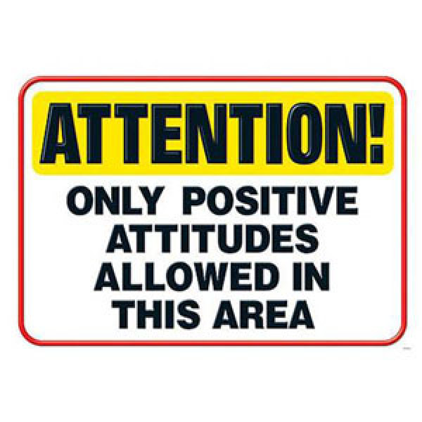 Attention! Only Positive Attitudes Sign Poster