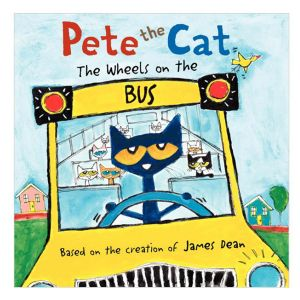 Pete the Cat: The Wheels on the Bus Book