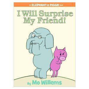 I Will Surprise My Friend! An Elephant & Piggie Bk