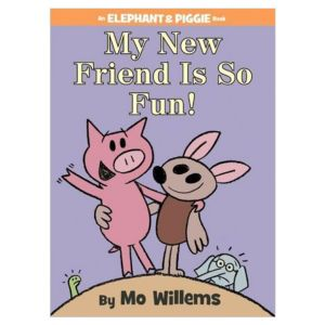 My New Friend is So Fun! An Elephant & Piggie Book