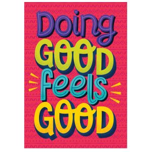 Doing Good Feels Good Small Poster