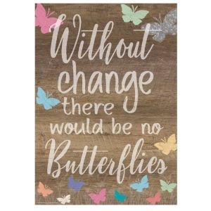 Without Change No Butterflies Small Poster
